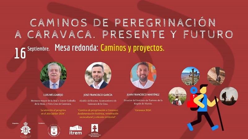 La mesa redonda 'Caminos y proyectos' abre esta noche el I ciclo de conferencias 'Caminos de peregrinación a Caravaca. Presente y futuro'